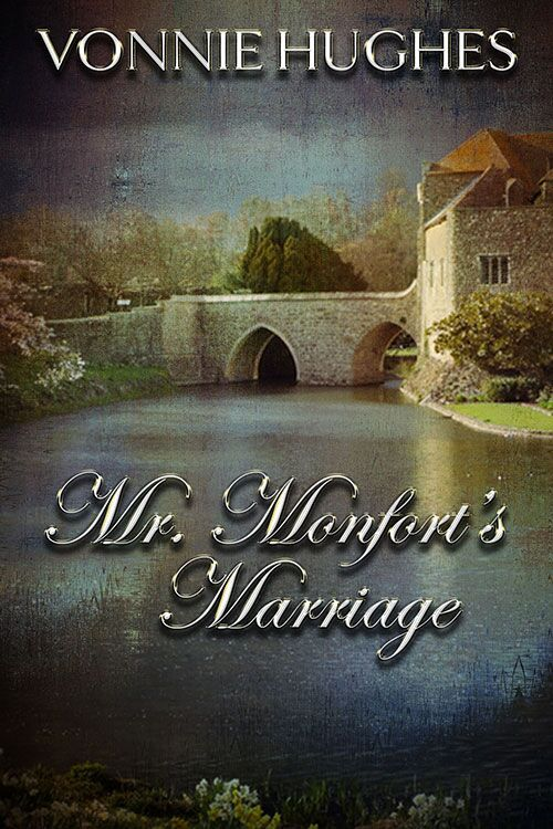 Mr Montfort's Marriage - Vonnie Hughes