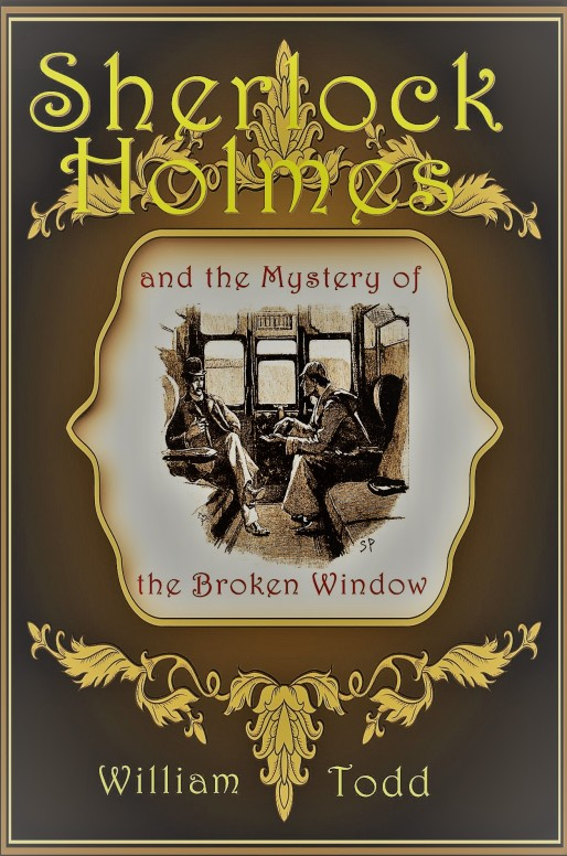 Sherlock_Holmes and the mystery of the broken window - Bill Todd