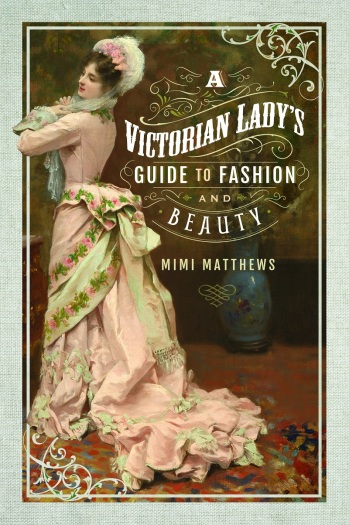 A Victorian Lady's Guide to Fashion and Beauty by Mimi Matthews, Review Cover